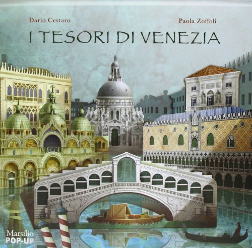 I tesori di Venezia. Libro pop-up. Ediz. illustrata
