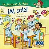 Image de ¡Al cole! (Vox - Infantil / Juvenil - Castellano - A Partir De 3 Años - Colección Las Historias De Álex)