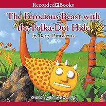 The Ferocious Beast with the Polka-Dot Hide