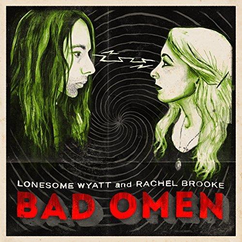Bad Omen By Lonesome Wyatt (2015-04-21)