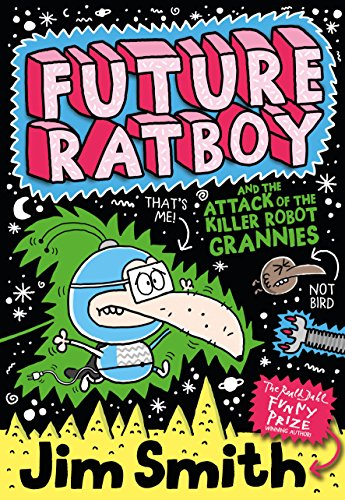 Future Ratboy and the Attack of the Killer Robot Grannies by Jim Smith