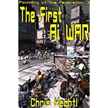 The First AI War (Founding of the Federation Book 3) (English Edition)