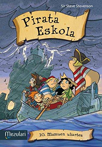 MAMUEN UHARTEA (Pirata eskola) (Basque Edition)
