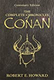 The Complete Chronicles of Conan: Centenary Edition