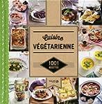 Cuisine v�g�tarienne - 1001 recettes