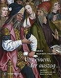 Von einem der auszog...: Das Werk Hans Malers von Ulm, Maler zu Schwaz