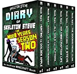 Minecraft Diary of Skeleton Steve the Noob Years - FULL Season Two (2): Unofficial Minecraft Books for Kids, Teens, & Nerds - Adventure Fan Fiction Diary ... Mobs Series Diaries - Bundle Box Sets 9