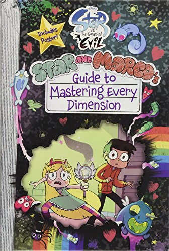 Star vs. the Forces of Evil Star and Marco\'s Guide to Mastering Every Dimension (Guide to Life)
