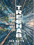 Treehab: Tales from My Natural, Wild...