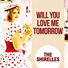 Will You Love Me Tomorrow