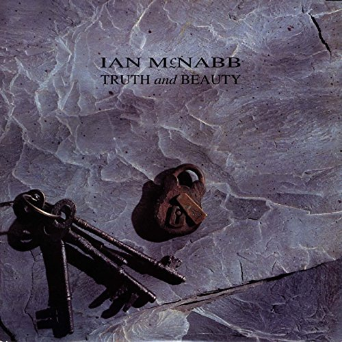 Ian Mcnabb: Truth and Beauty (Remastered+Exp.2cd) (Audio CD)
