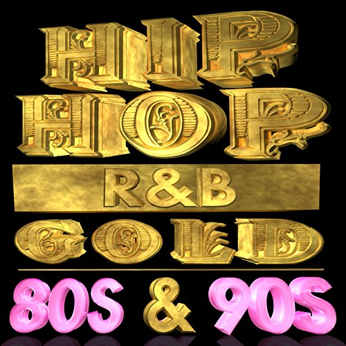 Hip Hop R&B Gold 80s & 90s (Re-R...