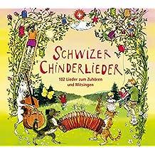 Schwizer Chinderlieder: 102 Lieder zum Zuhören und Mitsingen