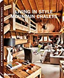 Living in Style Mountain Chalets (Styleguides) - Gisela Rich