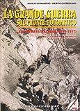 La Grande Guerra sul fronte dolomitico. La 4ª Armata Italiana (1915-1917). Ediz. illustrata