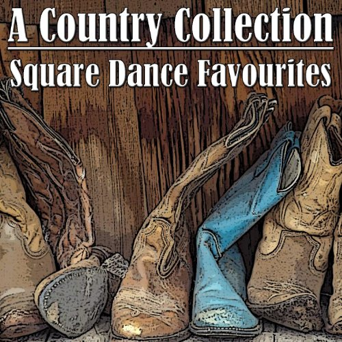 A Country Collection - Square Dance Favourites -