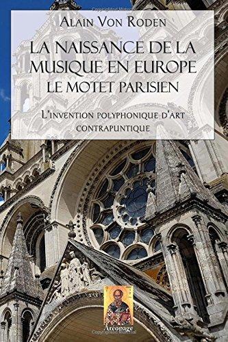 La naissance de la musique en Europe: Le motet parisien