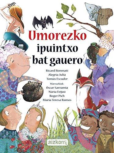 Umorezko Ipuintxo Bat Gauero. Liburu Handia por Julià  Alegria