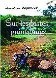 Sur les pistes guinéennes