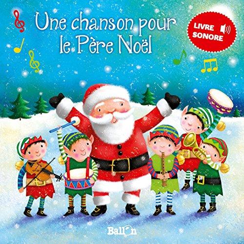 Mon livre sonore - Une chanson pour le Père Noël