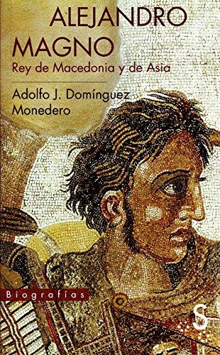 Portada del libro ALEJANDRO MAGNO. REY DE MACEDONIA Y DE ASIA.