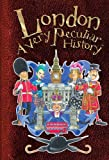 London: A Very Peculiar History (Very Peculiar Histories)