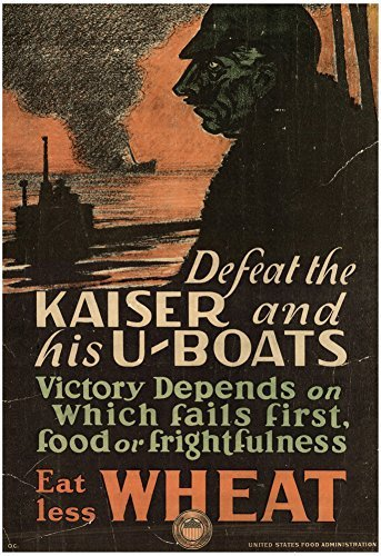 Defeat the Kaiser and his U-Boats Eat Less Wheat WWI War Propaganda Art Print Poster 13 x 19in by Poster Revolution -