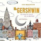 Mister Gershwin, les gratte-ciels de la musique