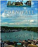 Reisen & Erleben CORNWALL und SÜDENGLAND - Ein Bildband mit über 150 Bildern auf 128 Seiten - STÜRTZ Verlag