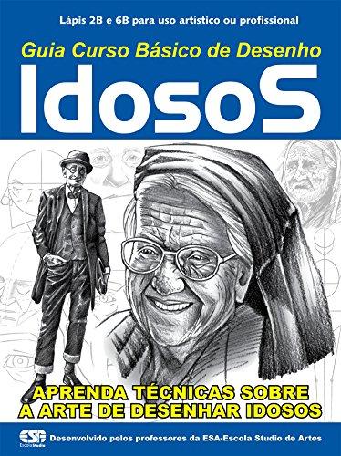 Guia Curso Básico de Desenho - Idosos (Curso de Desenho Livro 1) (Portuguese Edition) por On Line Editora