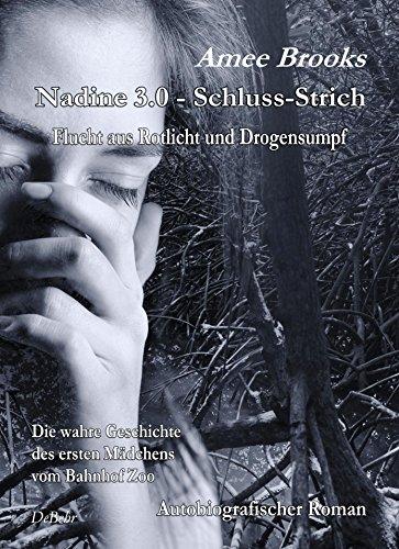 -Strich - Flucht aus Rotlich und Drogensumpf - Die wahre Geschichte des ersten Mädchens vom Bahnhof Zoo - Autobiografischer Roman ()