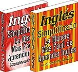 Inglés Simplificado 1 & 2 (La Manera Más Fácil de Aprender Inglés) (Spanish Edition)