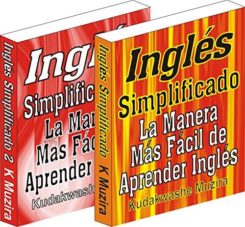 Inglés Simplificado 1 & 2 (La Manera Más Fácil de Aprender Inglés) por Kudakwashe Muzira