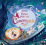 Cenerentola. Prime fiabe pop-up. Ediz. a colori