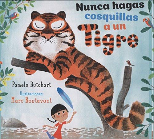 Nunca Hagas Cosquillas A Un Tigre por Pamela Butchart