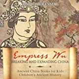 Empress Wu: Breaking and Expanding China - Ancient China Books for Kids | Children's Ancient History