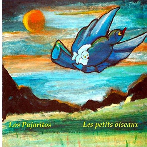Les petits oiseaux - Los Pajaritos : un livre pour les enfants (Edition bilingue français-espagnol): Contes pour enfants