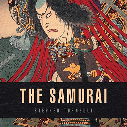 The Samurai (English Edition) por Stephen Turnbull