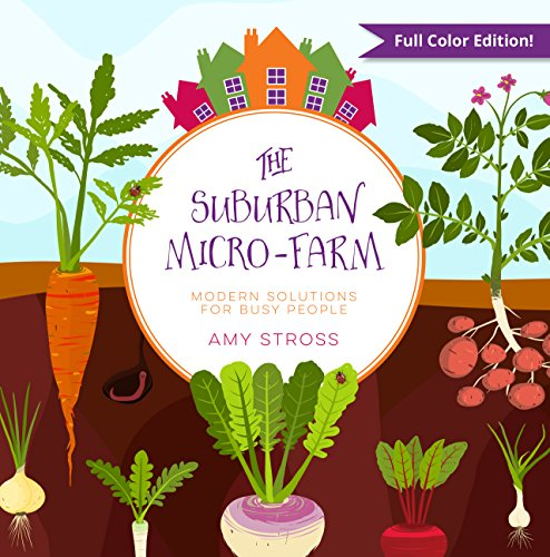 The Suburban Micro-Farm: Modern Solutions for Busy People (English Edition)