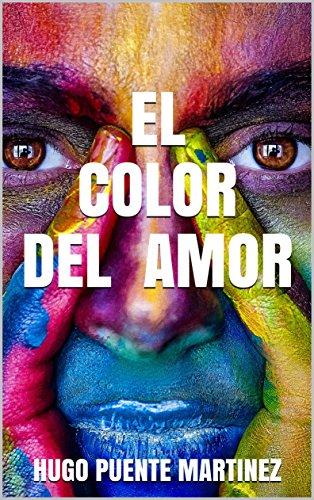 El color del amor por HUGO PUENTE  MARTINEZ