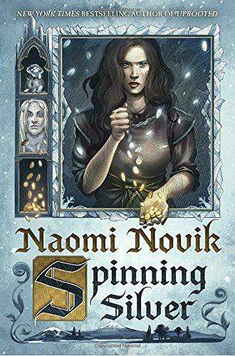 Spinning Silver por Naomi Novik