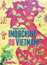 Indochine ou Vietnam ? par Goscha