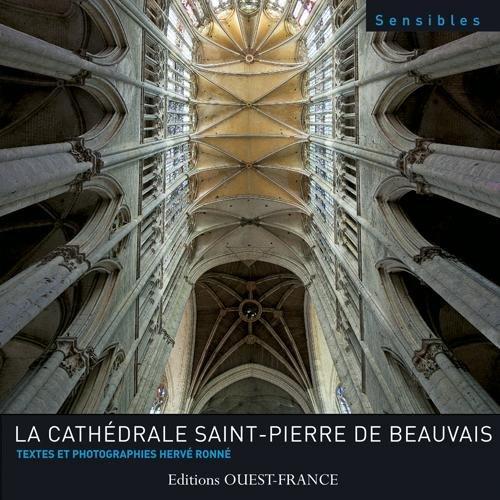 La cathédrale Saint-Pierre de Beauvais par Hervé Ronné