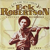 Old Time Texas Fiddler 1922-1929 by Eck Robertson (1999-09-20)