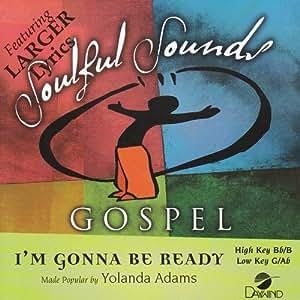 I'm Gonna Be Ready [Accompaniment/Performance Track] by Made Popular By: Yolanda Adams (2008-05-01)