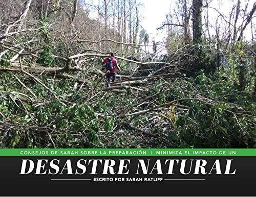 Consejos de Sarah Sobre La Preparación Minimiza el Impacto de un Desastre Natural por Sarah Ratliff