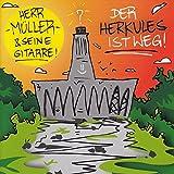 Herr Müller und seine Gitarre: Der Herkules ist weg! -