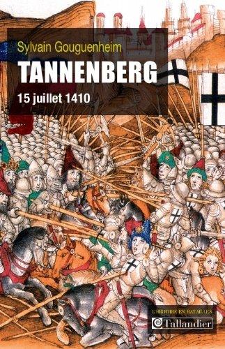 Tannenberg : 15 juillet 1410 par Sylvain Gouguenheim