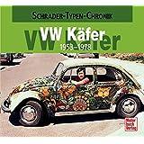 VW Käfer: 1953-1978 (Schrader-Typen-Chronik)