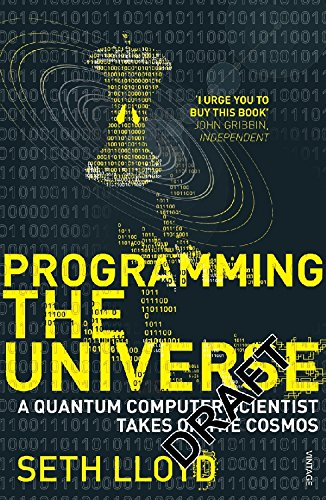 Programming The Universe: A Quantum Computer Scientist Takes on the Cosmos por Seth Lloyd